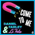 Daniel Farley - Come To Me